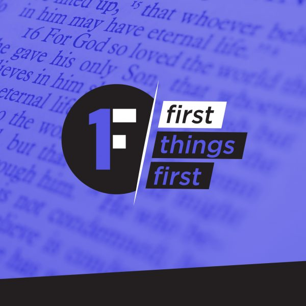 First Things First (Part 1) Image